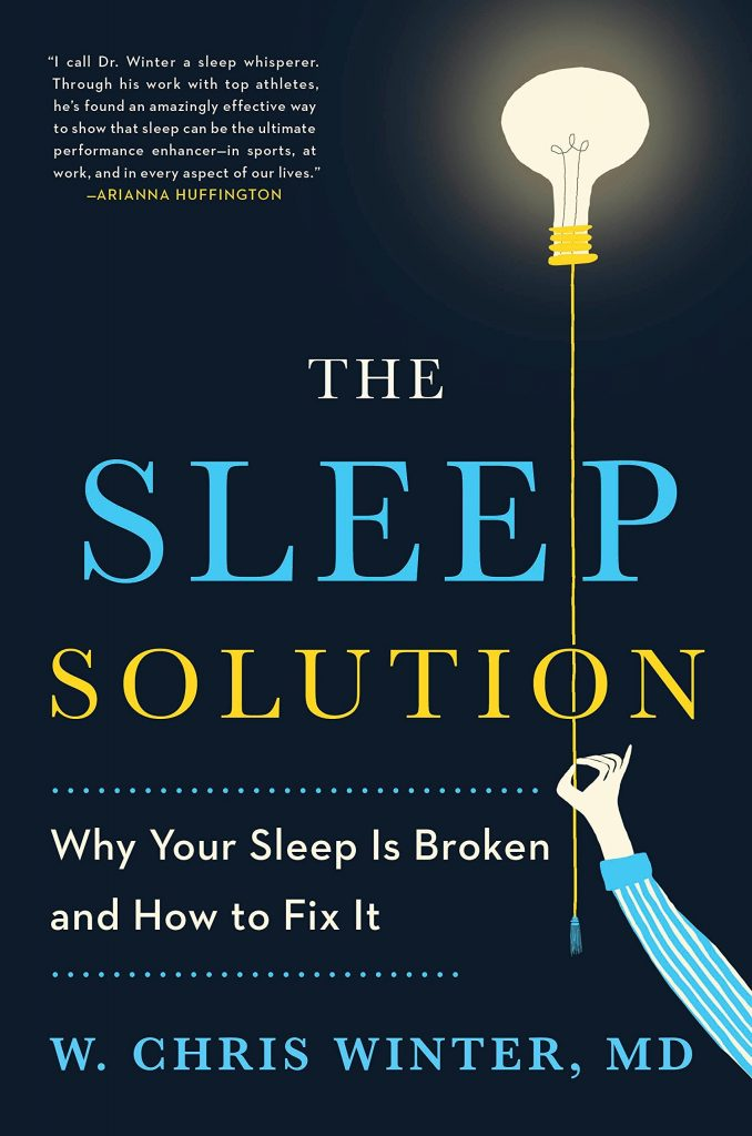 W. Chris Winter, MD – The Sleep Solution: Why Your Sleep is Broken and How to Fix It