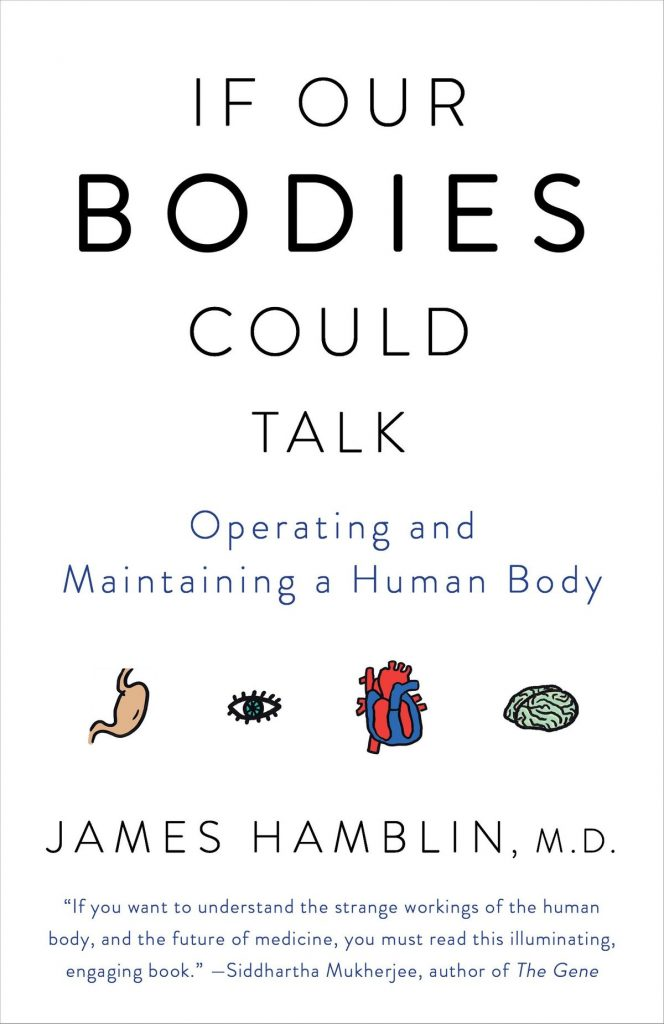 James Hamblin – If Our Bodies Could Talk