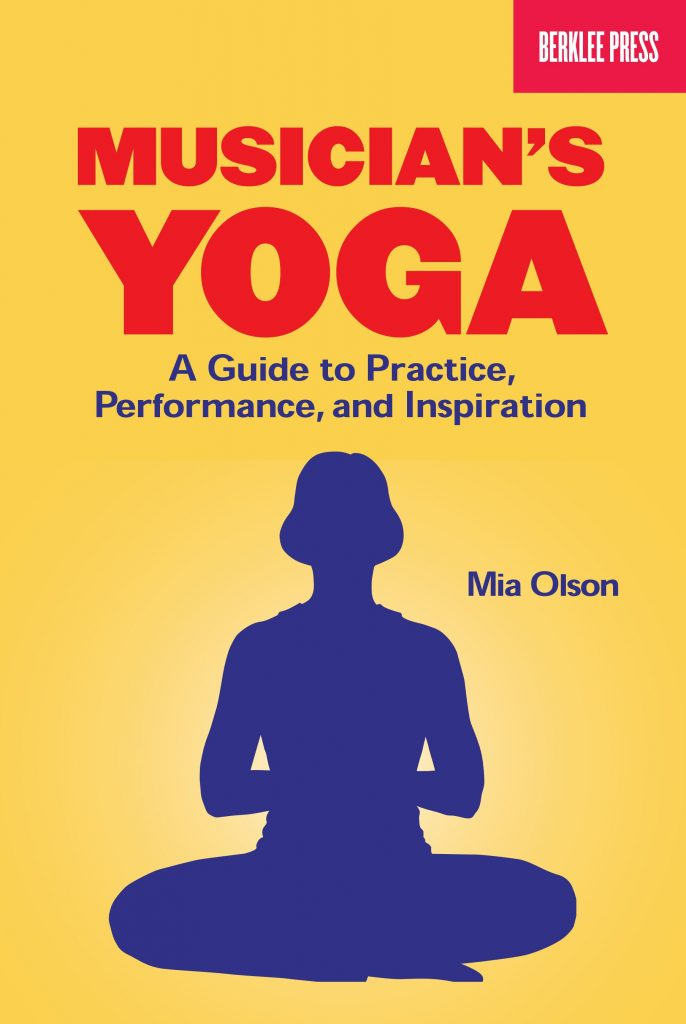 Exercise - Mia Olson – Musician's Yoga: A Guide to Practice, Performance, and Inspiration